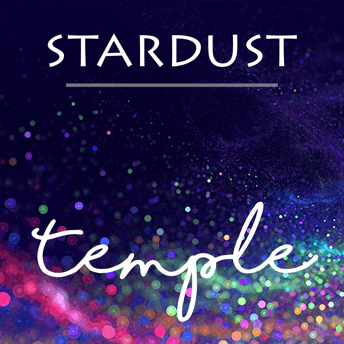 Stardust – Temple – New Single on Spotify, Tidal, Apple Music